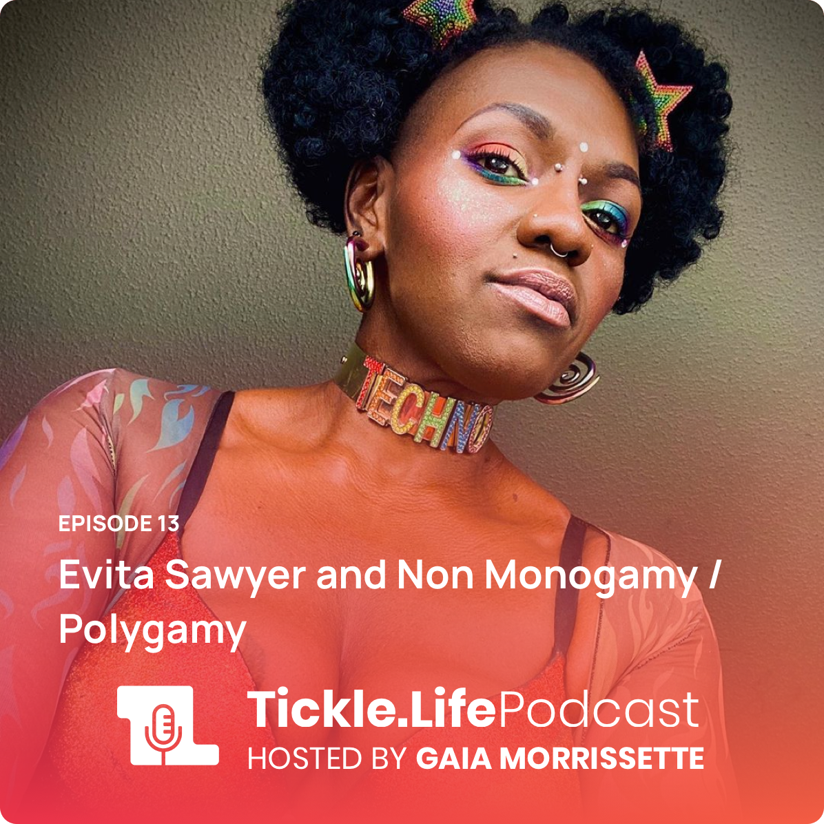 Tickle.Life Podcast - Evita Sawyer and Non-Monogamy / Polygamy