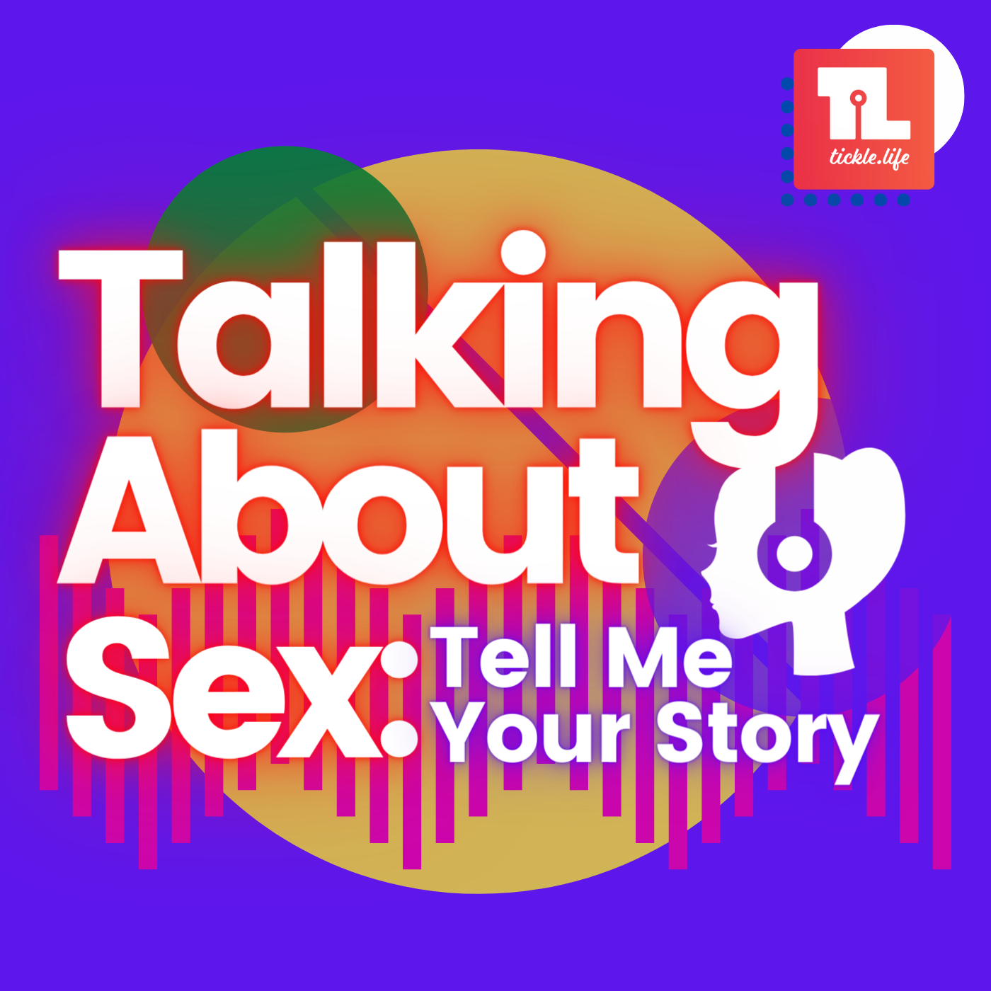 Talking about sex: Tell me Your Story