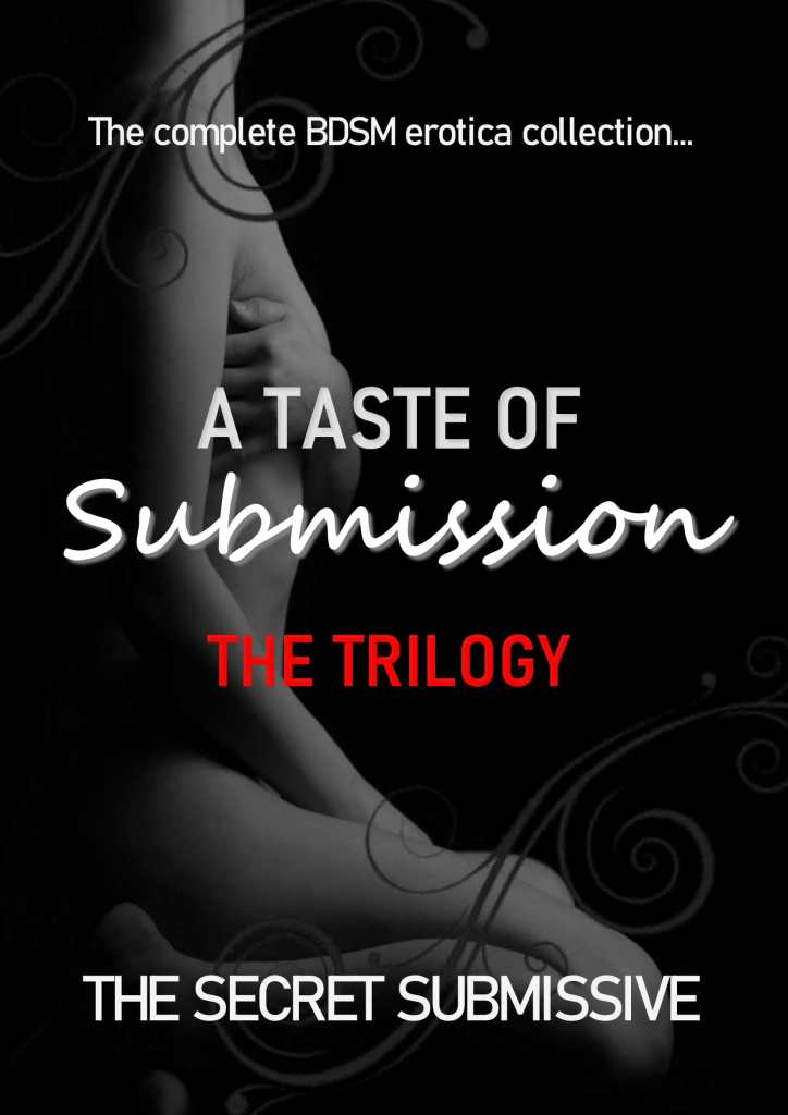 A Taste of Submission: The Trilogy Kindle Edition