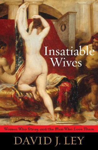 Insatiable Wives - David Ley - Hard Cover