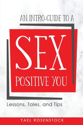 Intro-guide to a Sex Positive You - Yael Rosenstock- Paperback